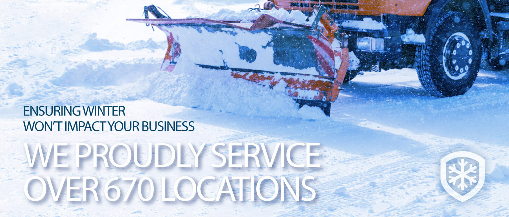 Ensuring Winter Won't Imact Your Business. We Proudly Service Over 670 Locations